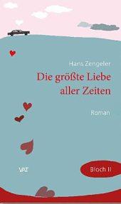 """Hans Zenegeler """"Die größte Liebe aller Zeiten"""""""